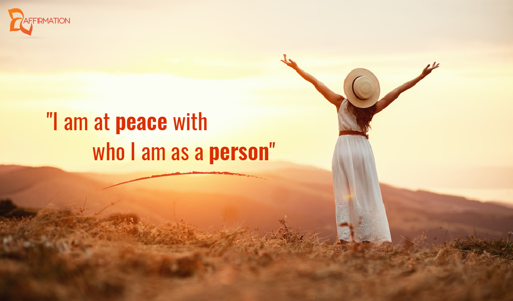 I am at peace with who I am as a person
