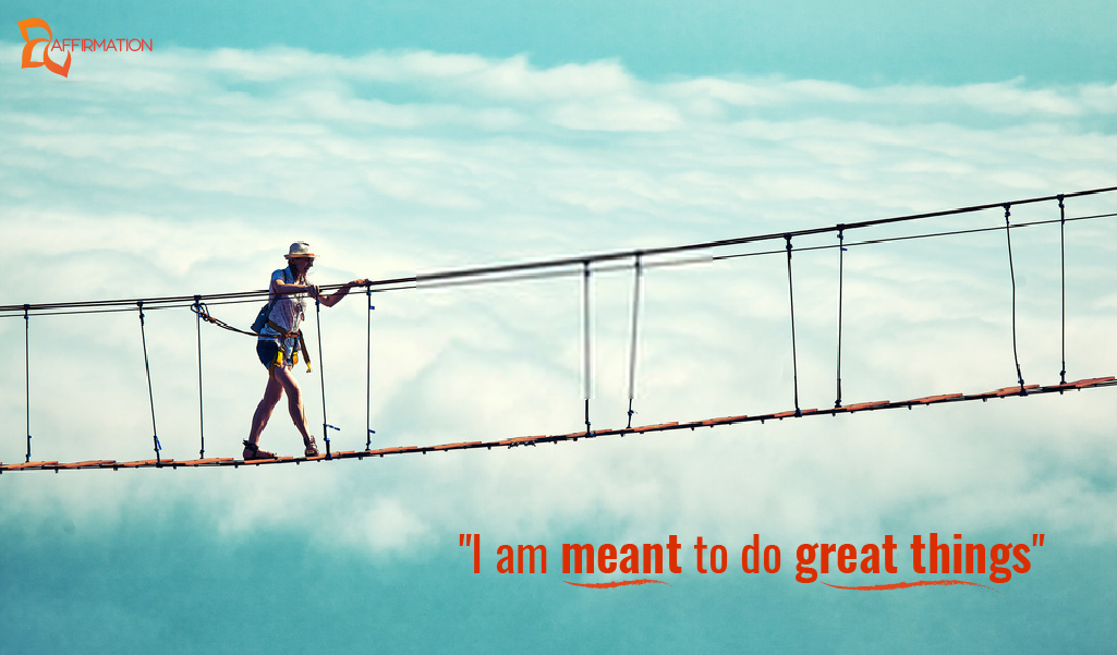 I am meant to do great things