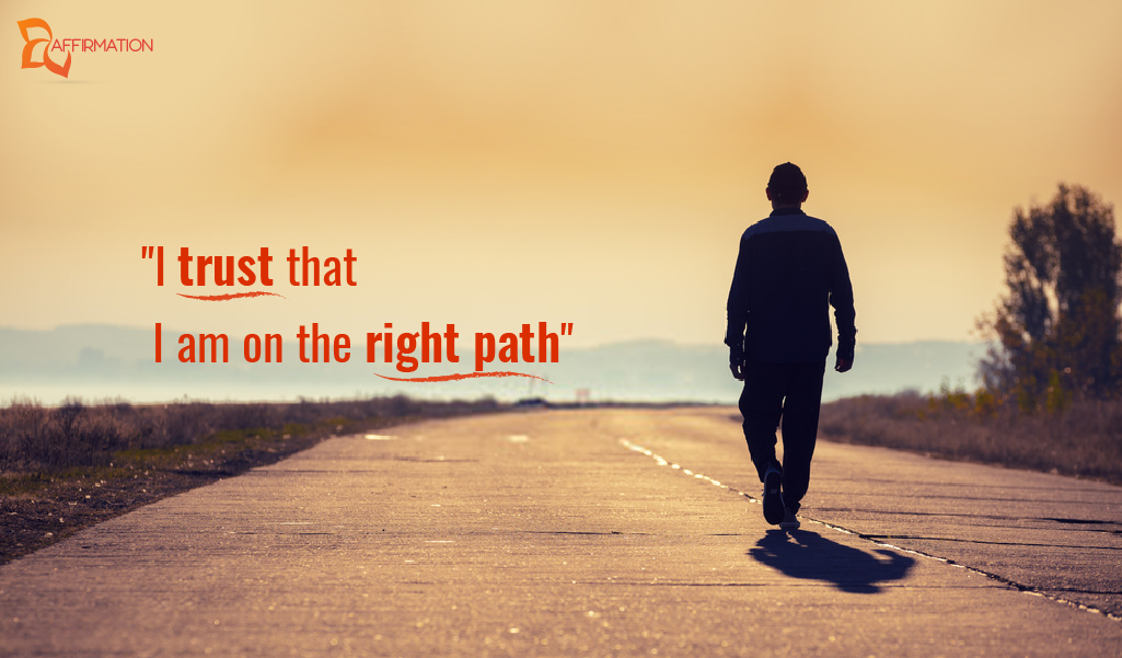 I trust that I am on the right path