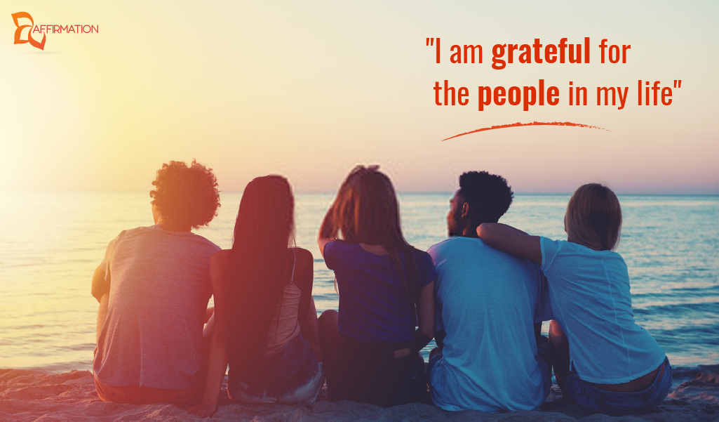 I am grateful for the people in my life
