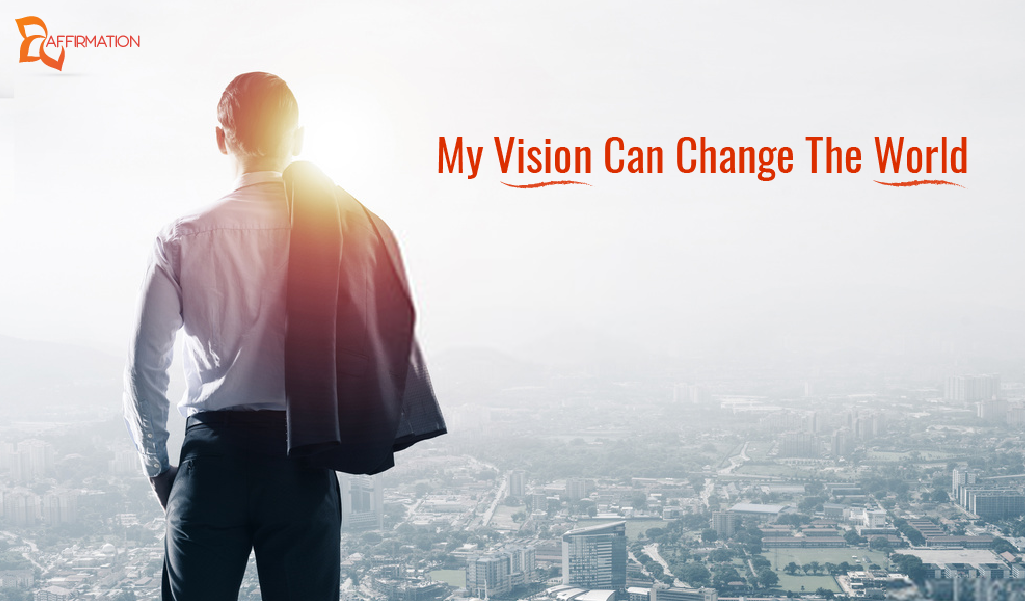 My Vision Can Change The World