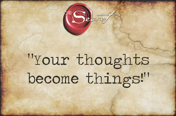 Your Thoughts Become Things